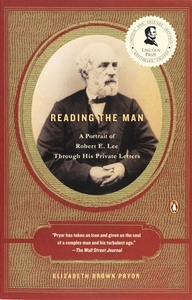Reading the Man: A Portrait of Robert E. Lee Through His Private Letters [Paperback]